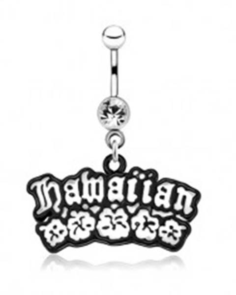 Lesklý oceľový piercing do brucha - čierno-biely nápis Hawaiian, kvety