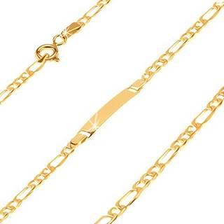 Zlatý náramok s platničkou 585 - jedno podlhovasté a tri oválne širšie očká, 170 mm